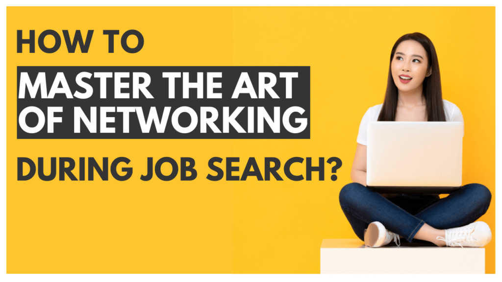 How To Master the Art of Networking during Job Search?