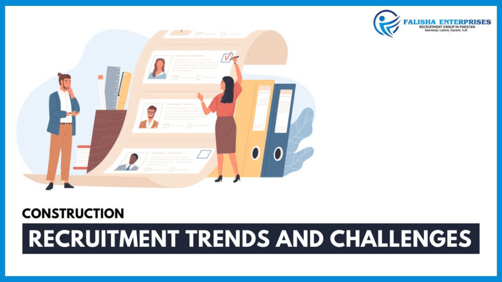 Construction Recruitment Trends and Challenges